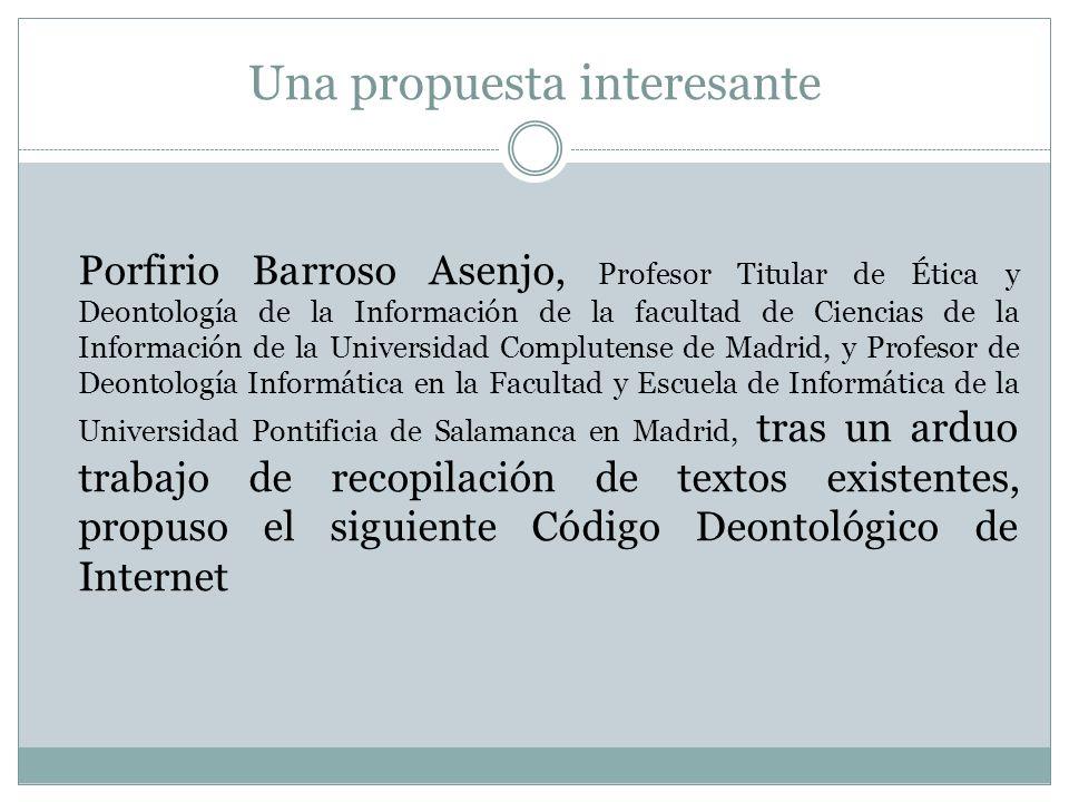 Una propuesta interesante Porfirio Barroso Asenjo, Profesor Titular de Ética y Deontología de la Información de la facultad de Ciencias de la Informac