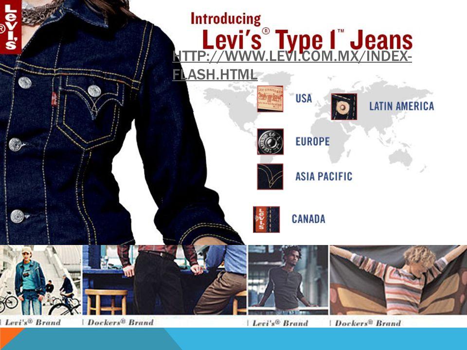 http://www.levi.com/ HTTP://WWW.LEVI.COM.MX/INDEX- FLASH.HTML