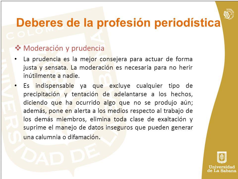 Moderación y prudencia La prudencia es la mejor consejera para actuar de forma justa y sensata.