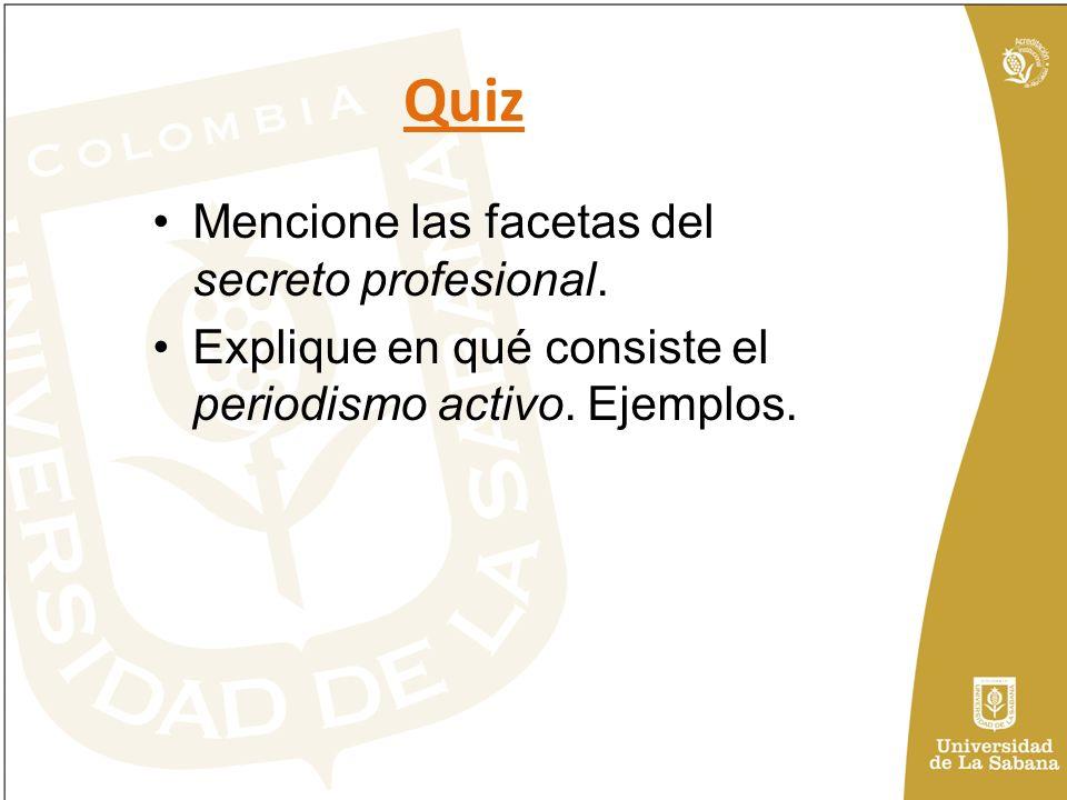 Quiz Mencione las facetas del secreto profesional.