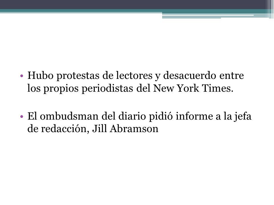 Hubo protestas de lectores y desacuerdo entre los propios periodistas del New York Times.