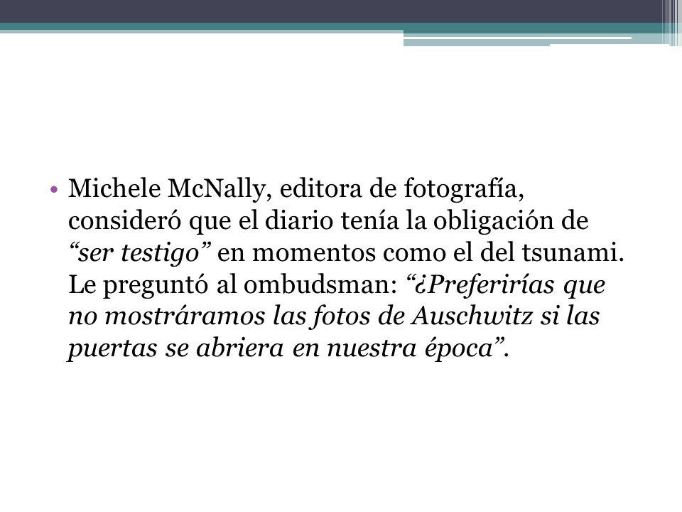 Michele McNally, editora de fotografía, consideró que el diario tenía la obligación de ser testigo en momentos como el del tsunami.