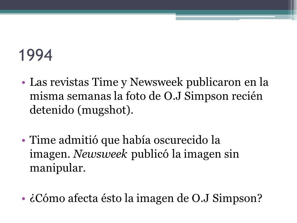 1994 Las revistas Time y Newsweek publicaron en la misma semanas la foto de O.J Simpson recién detenido (mugshot).