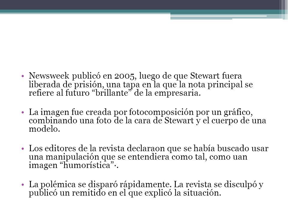 Newsweek publicó en 2005, luego de que Stewart fuera liberada de prisión, una tapa en la que la nota principal se refiere al futuro brillante de la empresaria.
