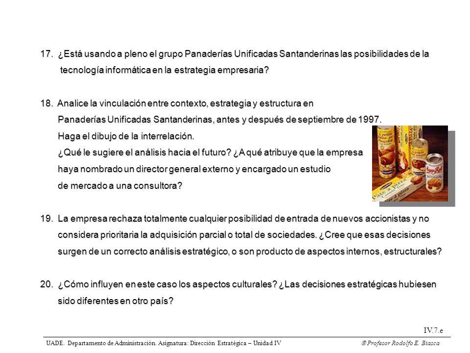 17. ¿Está usando a pleno el grupo Panaderías Unificadas Santanderinas las posibilidades de la tecnología informática en la estrategia empresaria? tecn