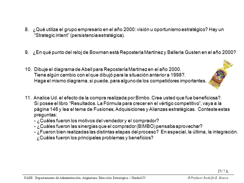 UADE. Departamento de Administración. Asignatura: Dirección Estratégica – Unidad IV Profesor Rodolfo E. Biasca IV.7.h 8. ¿Qué utiliza el grupo empresa