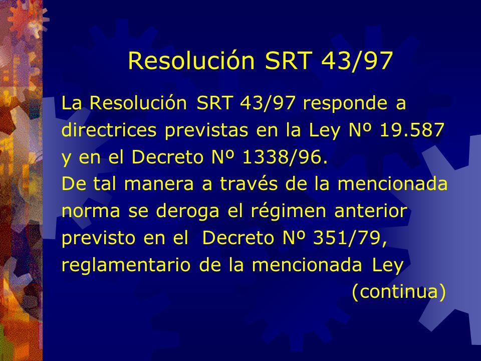 Legislación: Exámenes en Salud Ley 19587Ley 24557 Dto. 4160/72Dto. 351/79Res.SRT 43/97 De ingreso Preocupacional o de ingreso De adaptación Periódico