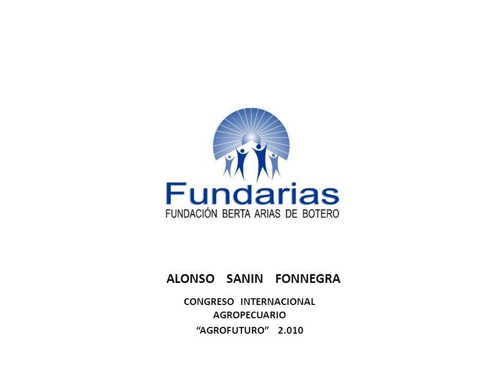 ALONSO SANIN FONNEGRA CONGRESO INTERNACIONAL AGROPECUARIO AGROFUTURO 2.010