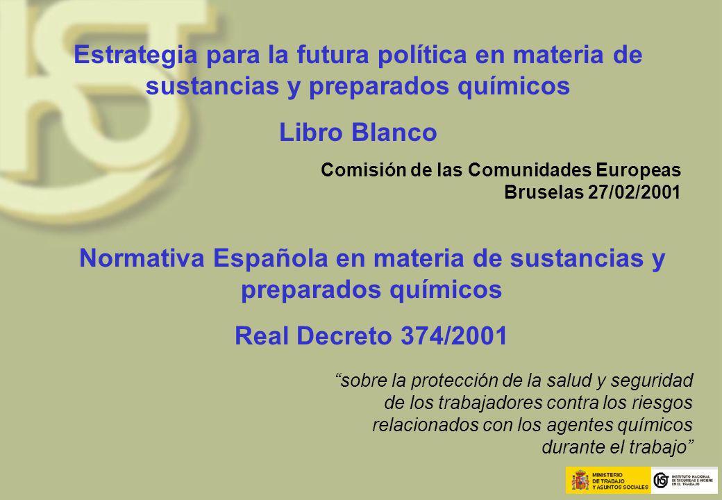 Estrategia para la futura política en materia de sustancias y preparados químicos Libro Blanco Comisión de las Comunidades Europeas Bruselas 27/02/200