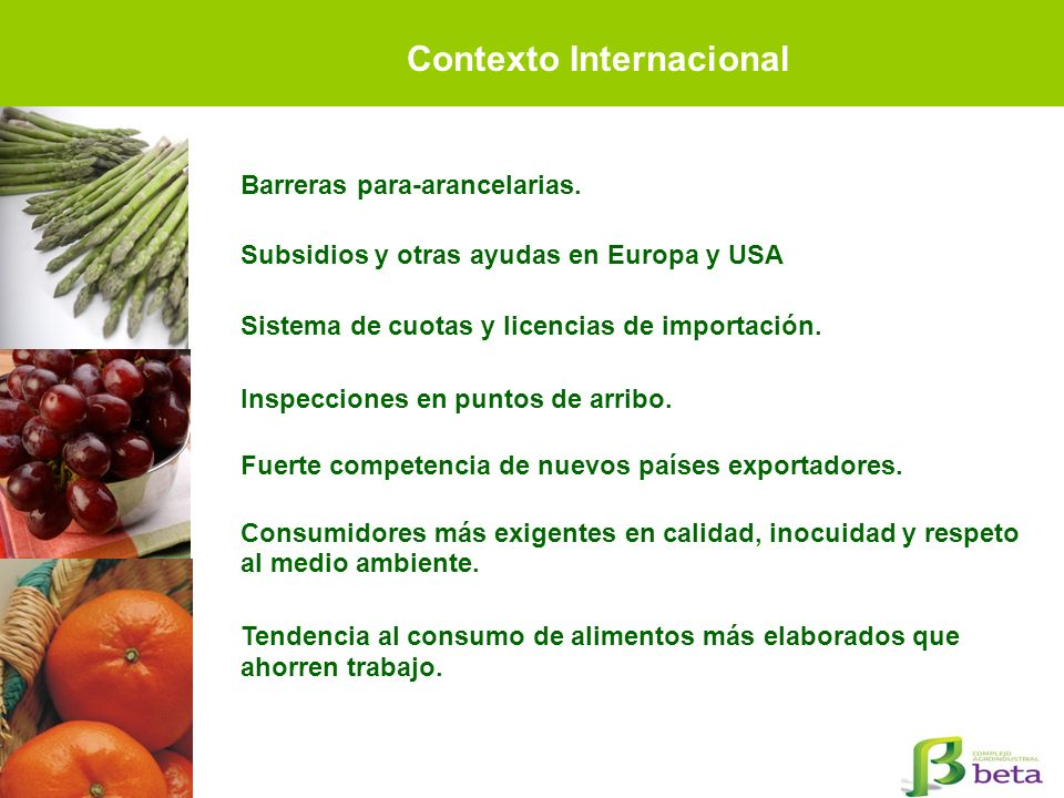 Contexto Internacional Barreras para-arancelarias. Subsidios y otras ayudas en Europa y USA Sistema de cuotas y licencias de importación. Inspecciones