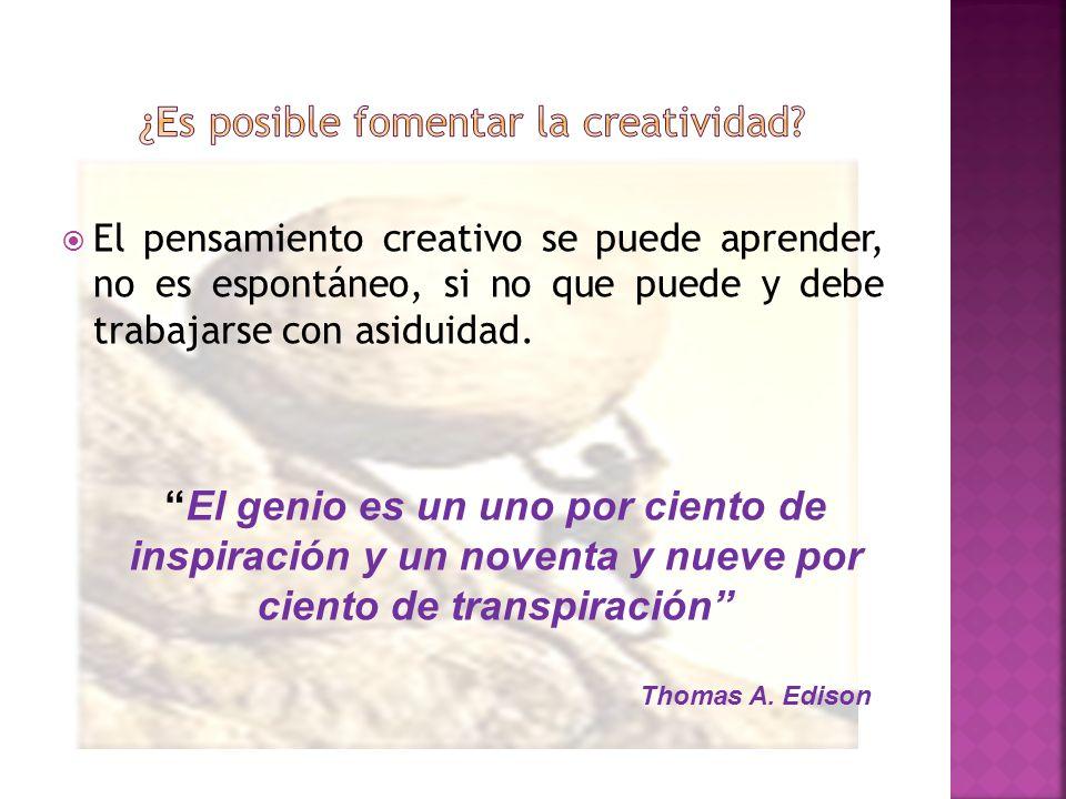 El pensamiento creativo se puede aprender, no es espontáneo, si no que puede y debe trabajarse con asiduidad. El genio es un uno por ciento de inspira