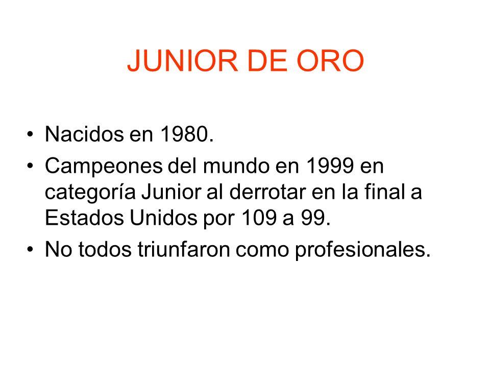 JUNIOR DE ORO Nacidos en 1980.