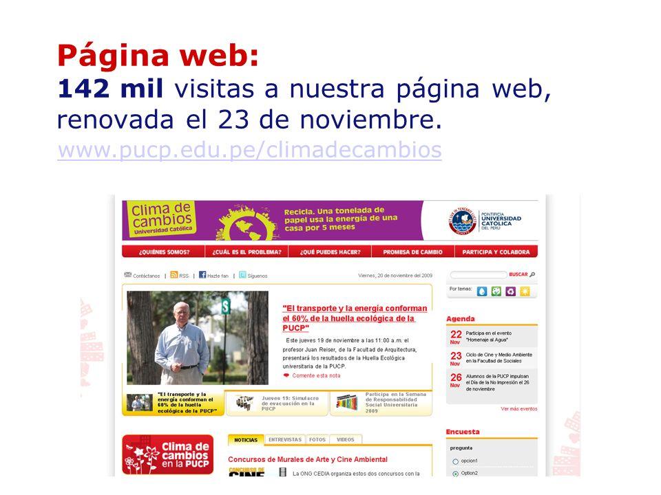 Página web: 142 mil visitas a nuestra página web, renovada el 23 de noviembre. www.pucp.edu.pe/climadecambios