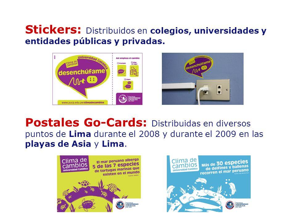 Stickers: Distribuidos en colegios, universidades y entidades públicas y privadas. Postales Go-Cards: Distribuidas en diversos puntos de Lima durante