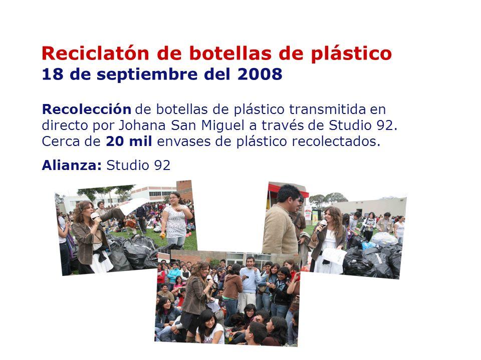Reciclatón de botellas de plástico 18 de septiembre del 2008 Recolección de botellas de plástico transmitida en directo por Johana San Miguel a través