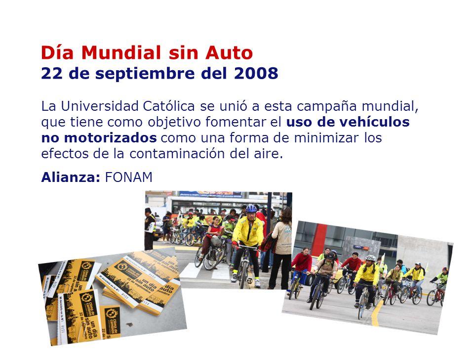 Día Mundial sin Auto 22 de septiembre del 2008 La Universidad Católica se unió a esta campaña mundial, que tiene como objetivo fomentar el uso de vehí