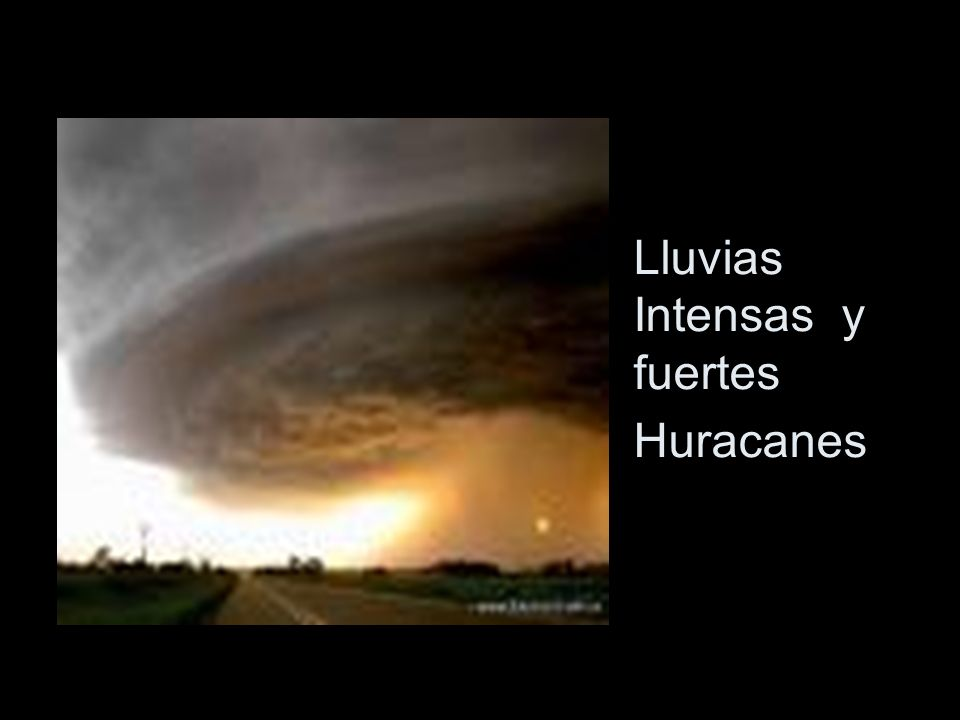 Lluvias Intensas y fuertes Huracanes