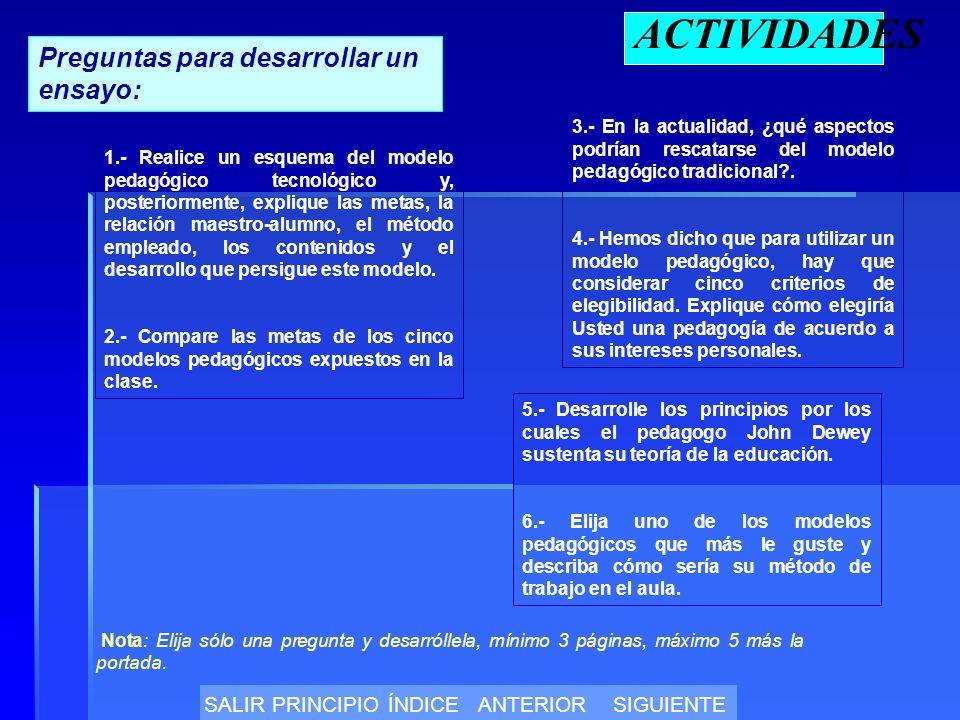 ACTIVIDADES Preguntas para desarrollar un ensayo: 3.- En la actualidad, ¿qué aspectos podrían rescatarse del modelo pedagógico tradicional?.