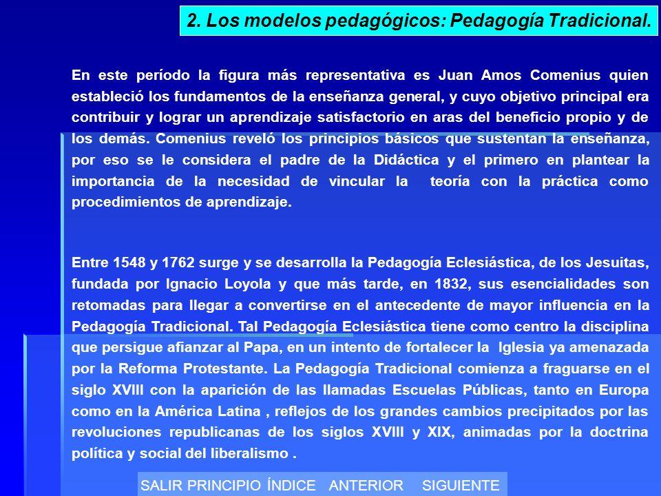 En este período la figura más representativa es Juan Amos Comenius quien estableció los fundamentos de la enseñanza general, y cuyo objetivo principal era contribuir y lograr un aprendizaje satisfactorio en aras del beneficio propio y de los demás.