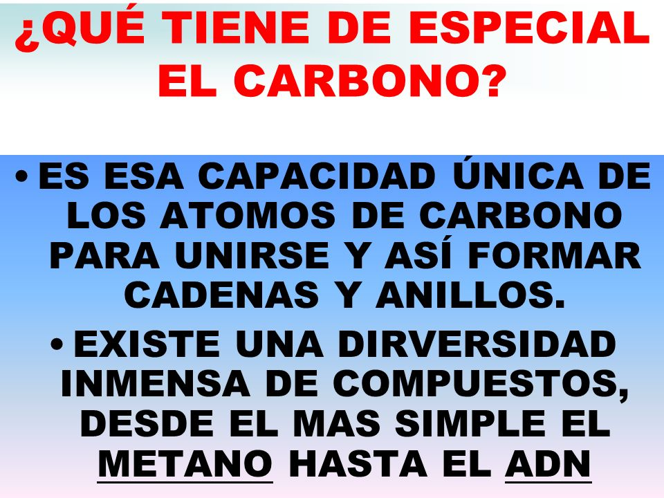 ¿QUÉ TIENE DE ESPECIAL EL CARBONO.