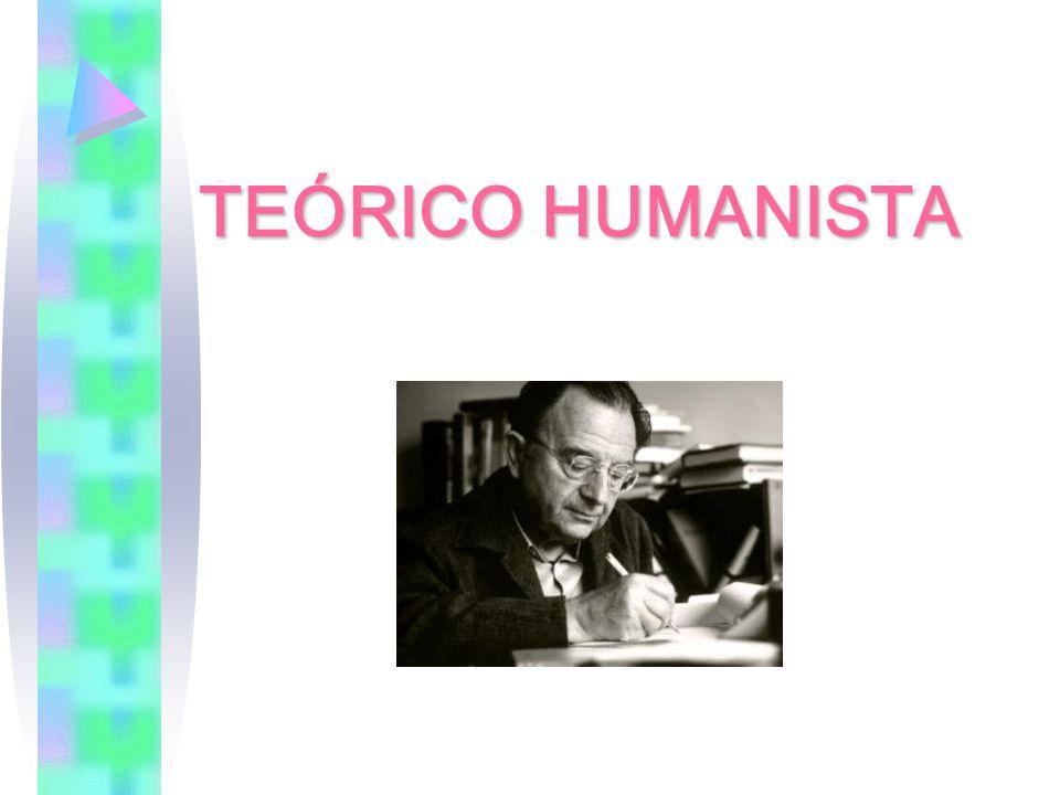 TEÓRICO HUMANISTA