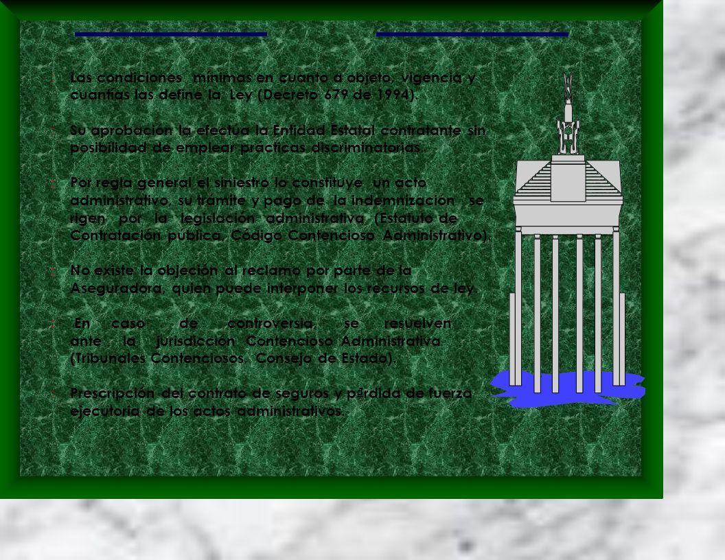 : Las condiciones mínimas en cuanto a objeto, vigencia y cuantías las define la Ley (Decreto 679 de 1994).