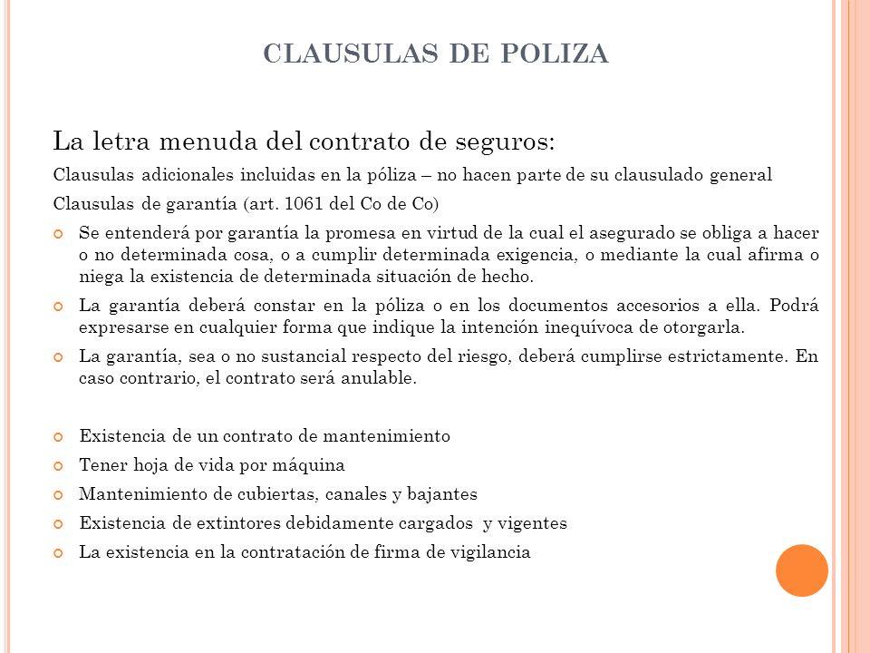 CLAUSULAS DE POLIZA La letra menuda del contrato de seguros: Clausulas adicionales incluidas en la póliza – no hacen parte de su clausulado general Cl