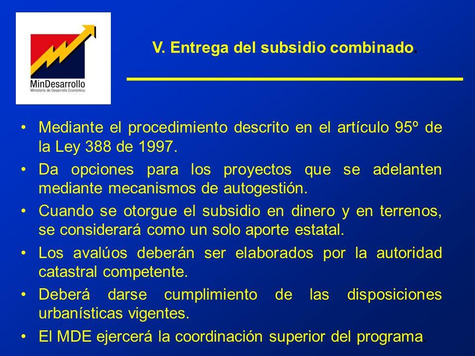 Mediante el procedimiento descrito en el artículo 95º de la Ley 388 de 1997. Da opciones para los proyectos que se adelanten mediante mecanismos de au