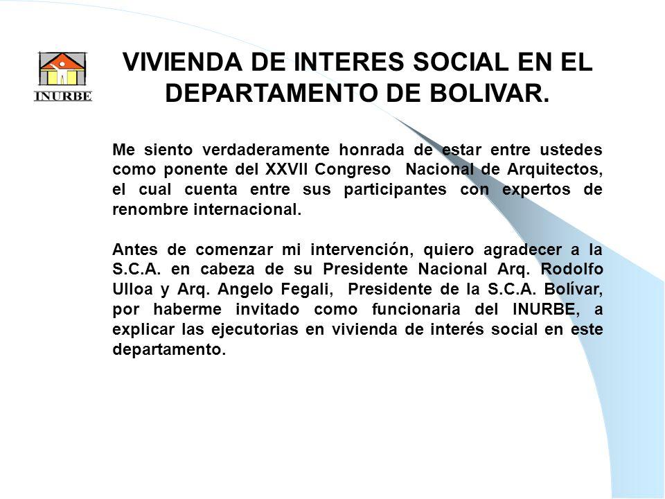 2 VIVIENDA DE INTERES SOCIAL EN EL DEPARTAMENTO DE BOLIVAR. Me siento verdaderamente honrada de estar entre ustedes como ponente del XXVII Congreso Na