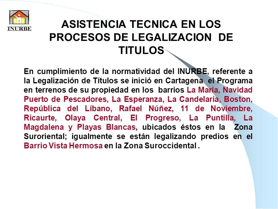22 ASISTENCIA TECNICA EN LOS PROCESOS DE LEGALIZACION DE TITULOS En cumplimiento de la normatividad del INURBE, referente a la Legalización de Títulos