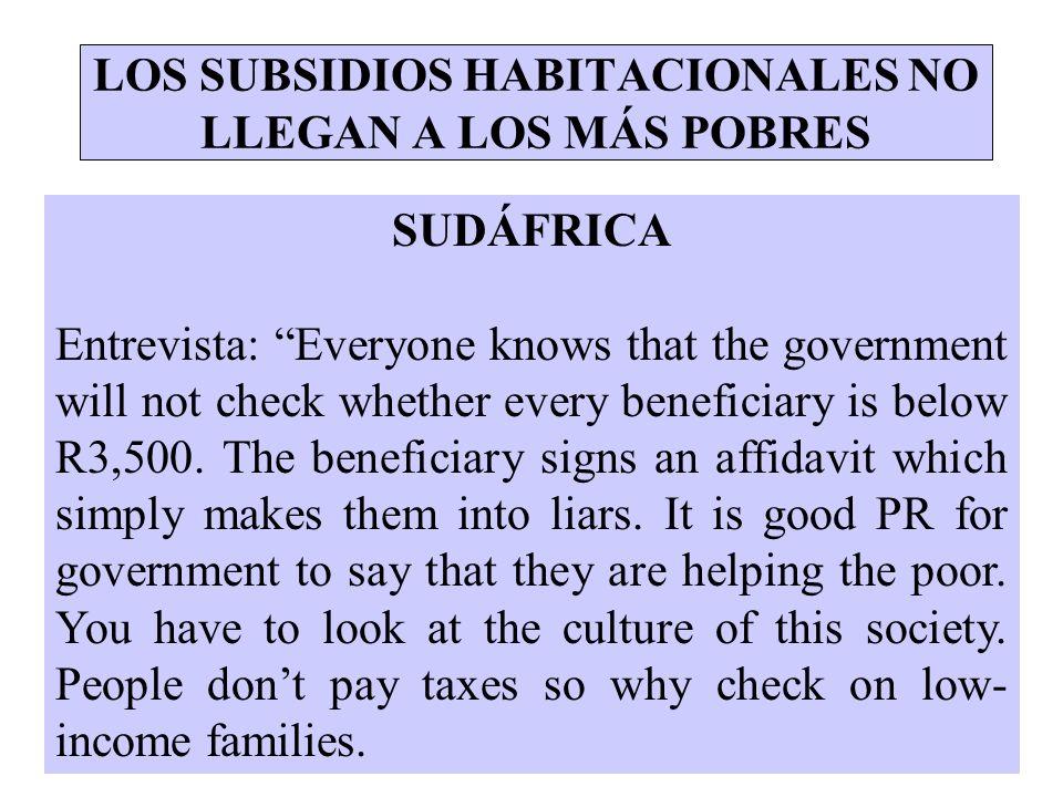 LOS SUBSIDIOS HABITACIONALES NO LLEGAN A LOS MÁS POBRES SUDÁFRICA Entrevista: Everyone knows that the government will not check whether every benefici