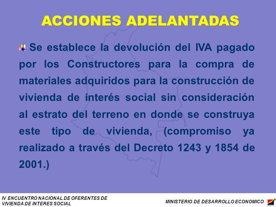IV ENCUENTRO NACIONAL DE OFERENTES DE VIVIENDA DE INTERES SOCIAL MINISTERIO DE DESARROLLO ECONOMICO Se establece la devolución del IVA pagado por los
