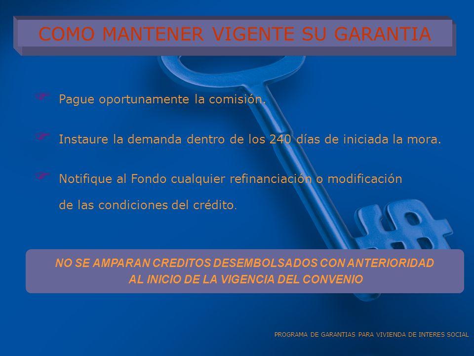 PAGO DE LA GARANTIA 30 días comunes siguientes a la fecha de recibo de la solicitud..