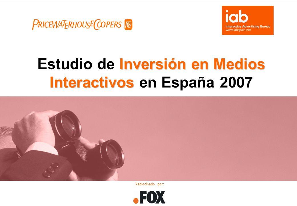 ESTUDIO DE INVERSIÓN EN MEDIOS INTERACTIVOS 2007 Inversión en Medios Interactivos Estudio de Inversión en Medios Interactivos en España 2007 Patrocinado por: