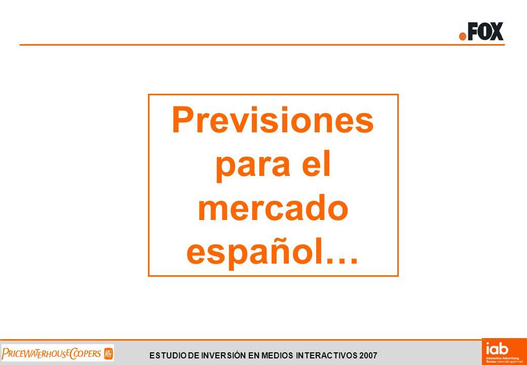 ESTUDIO DE INVERSIÓN EN MEDIOS INTERACTIVOS 2007 Previsiones para el mercado español…