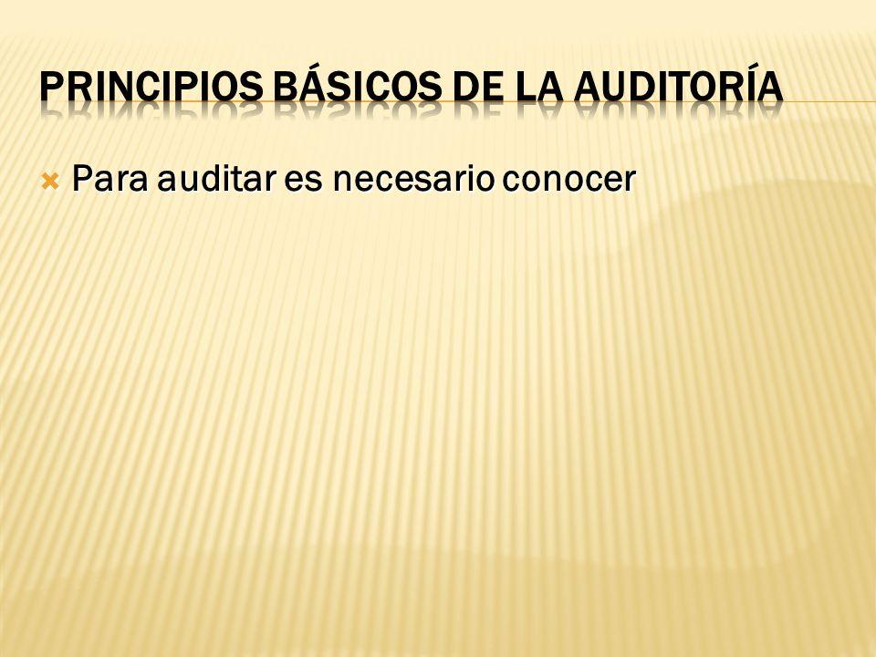 Para auditar es necesario conocer Para auditar es necesario conocer