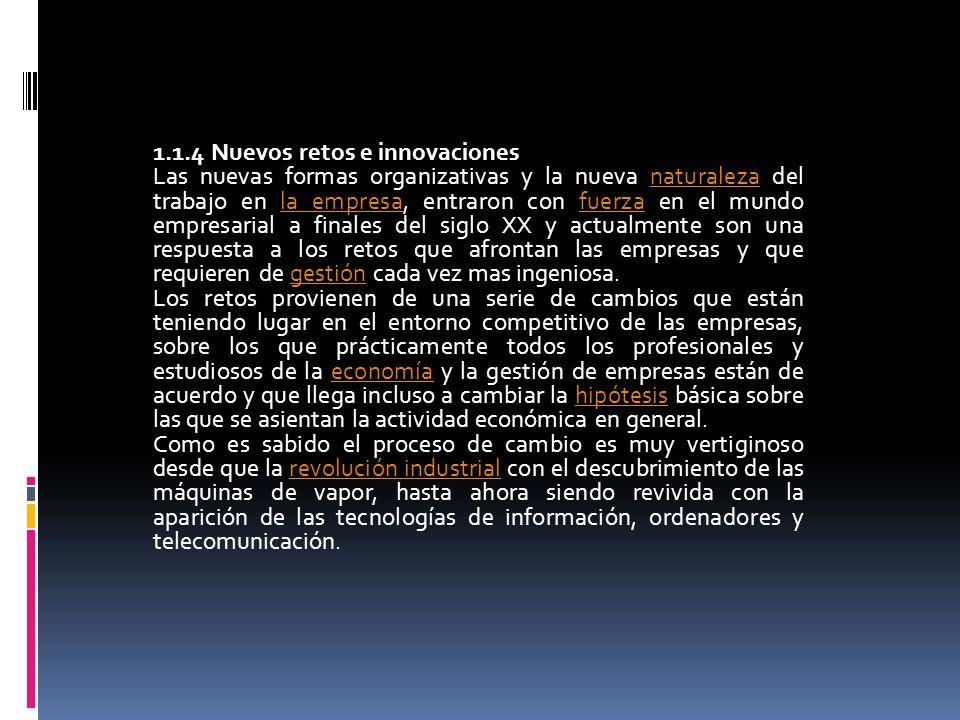1.1.4 Nuevos retos e innovaciones Las nuevas formas organizativas y la nueva naturaleza del trabajo en la empresa, entraron con fuerza en el mundo emp