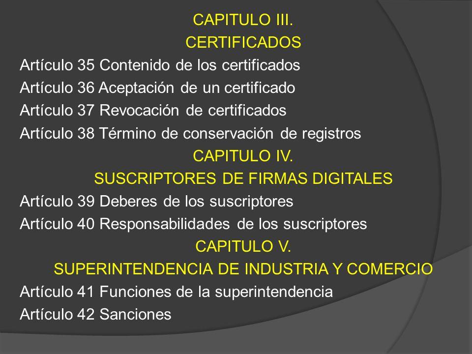 CAPITULO III. CERTIFICADOS Artículo 35 Contenido de los certificados Artículo 36 Aceptación de un certificado Artículo 37 Revocación de certificados A