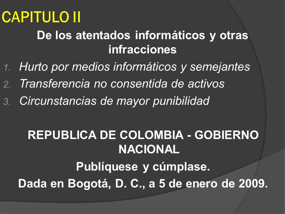 CAPITULO II De los atentados informáticos y otras infracciones 1. Hurto por medios informáticos y semejantes 2. Transferencia no consentida de activos