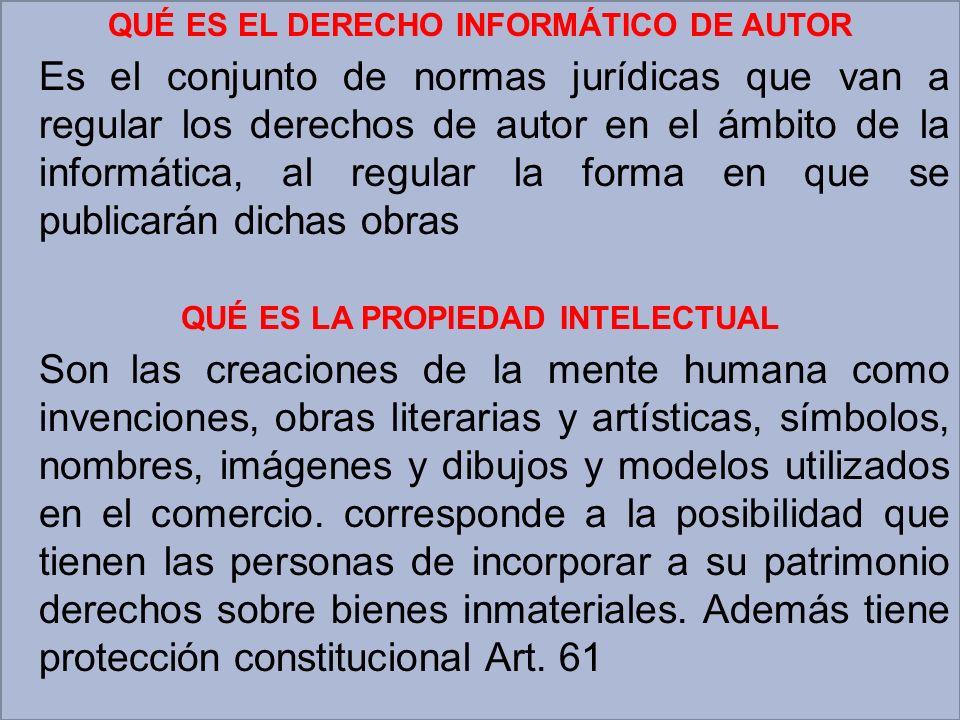 QUÉ ES EL DERECHO INFORMÁTICO DE AUTOR Es el conjunto de normas jurídicas que van a regular los derechos de autor en el ámbito de la informática, al r
