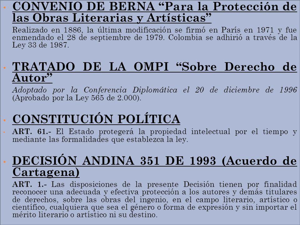 CONVENIO DE BERNA Para la Protección de las Obras Literarias y Artísticas Realizado en 1886, la última modificación se firmó en París en 1971 y fue en