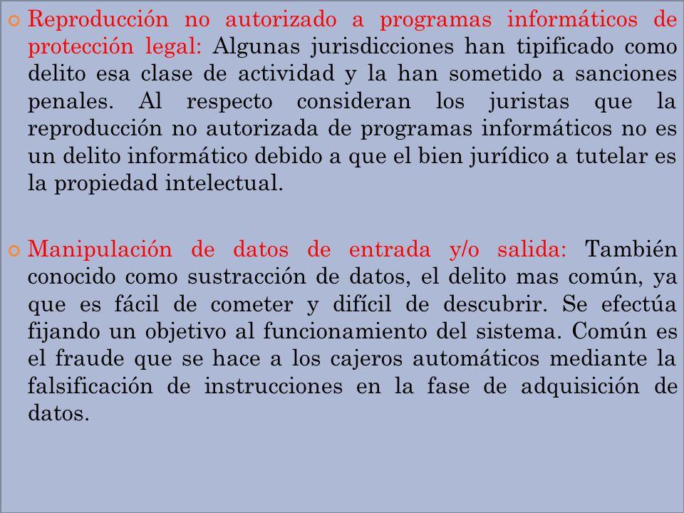 Reproducción no autorizado a programas informáticos de protección legal: Algunas jurisdicciones han tipificado como delito esa clase de actividad y la