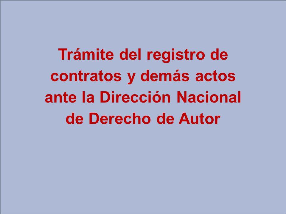 Trámite del registro de contratos y demás actos ante la Dirección Nacional de Derecho de Autor