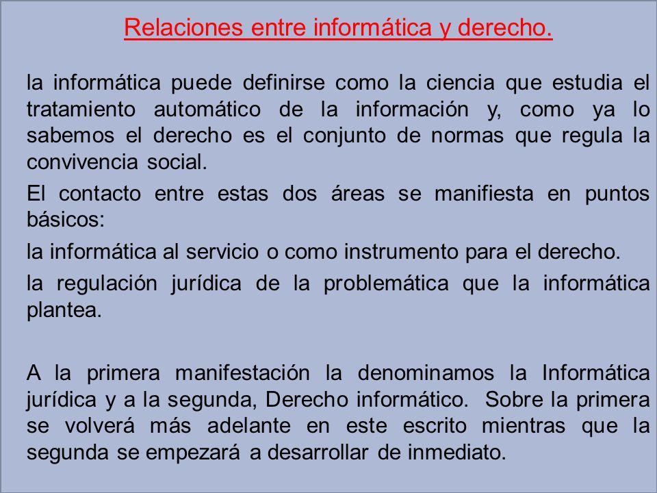 OBJETO La informática constituye el objeto inmediato del Derecho informático y la información su objeto mediato (información como bien inmaterial).
