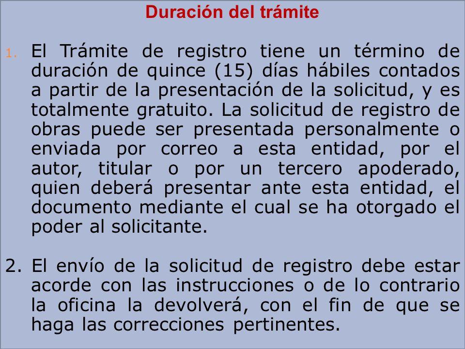 Duración del trámite 1. El Trámite de registro tiene un término de duración de quince (15) días hábiles contados a partir de la presentación de la sol