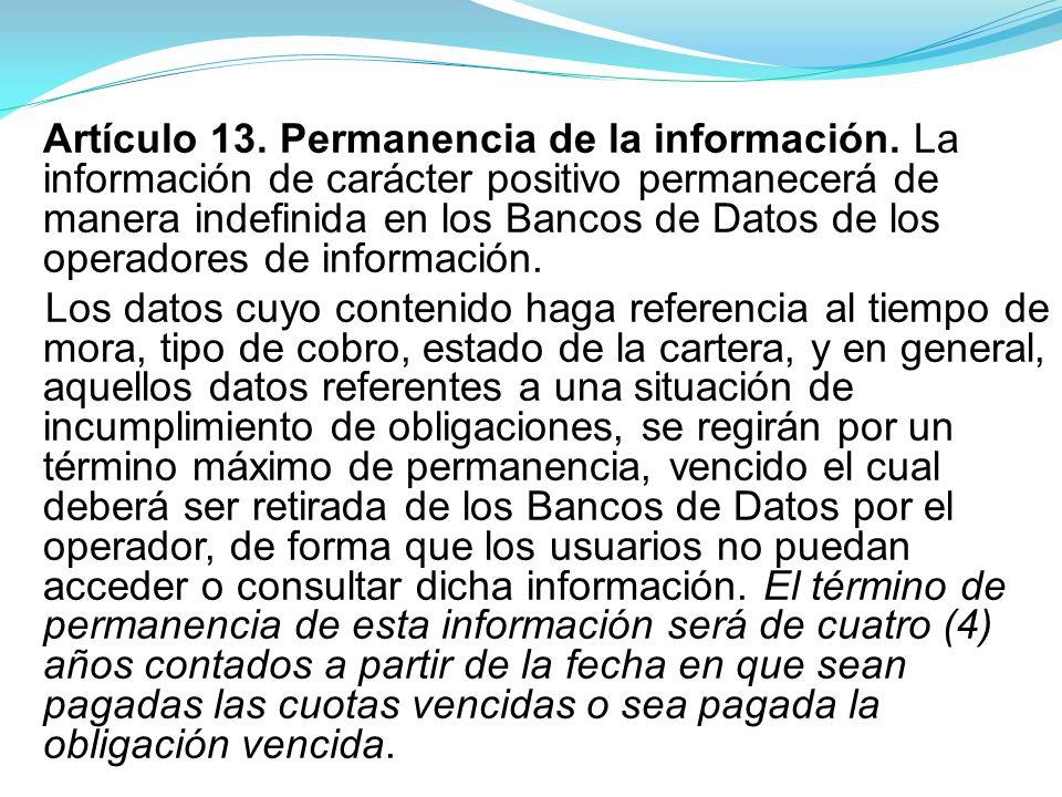 Artículo 13.Permanencia de la información.