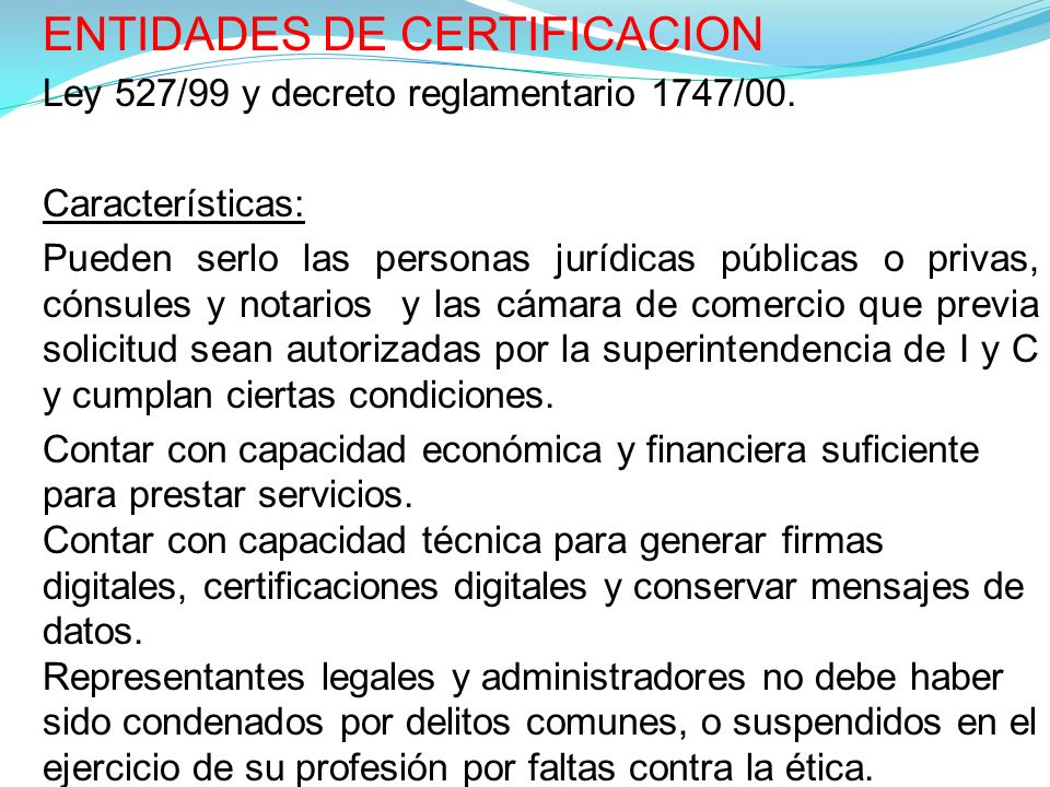 ENTIDADES DE CERTIFICACION Ley 527/99 y decreto reglamentario 1747/00.