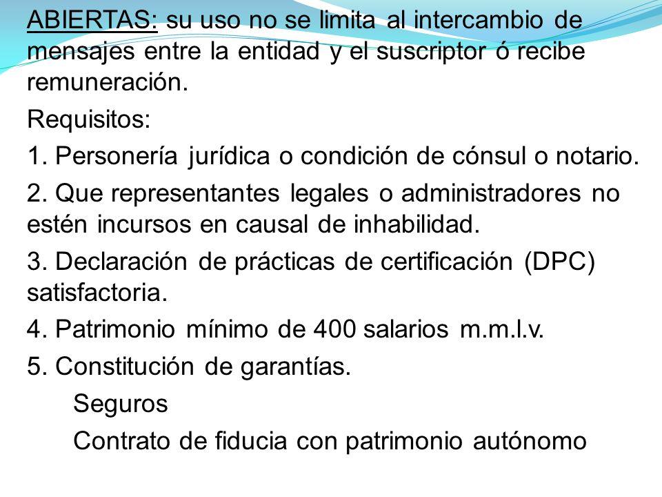 ABIERTAS: su uso no se limita al intercambio de mensajes entre la entidad y el suscriptor ó recibe remuneración.