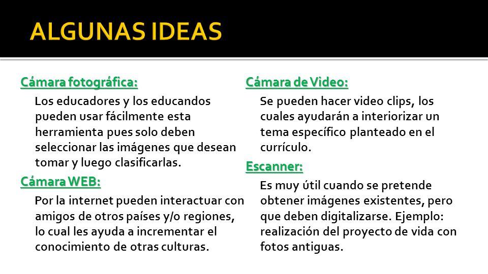 Cámara fotográfica: Los educadores y los educandos pueden usar fácilmente esta herramienta pues solo deben seleccionar las imágenes que desean tomar y