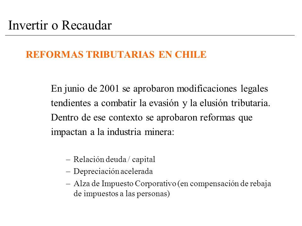 REFORMAS TRIBUTARIAS EN CHILE En junio de 2001 se aprobaron modificaciones legales tendientes a combatir la evasión y la elusión tributaria.